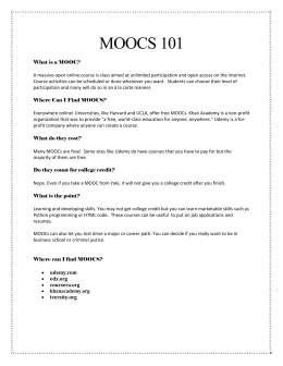 MOOCS 101 What is a MOOC? A massive open online course is