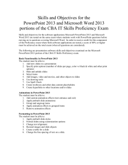 PowerPoint 2013 and Word 2013 (tested on the same exam)