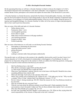 socratic seminar to kill a mockingbird Name _____ period _____ to kill a mockingbird socratic seminar guiding questions  every answer that you include in this worksheet must include a quote from to kill a mockingbird that supports or relates to your opinion/argument.