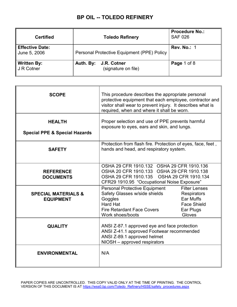 7e4b73b2d350 ... Effective Date: June 5, 2006 Written By: J R Cotner Toledo Refinery  Procedure No.: SAF 026 Rev. No.: 1 Personal Protective Equipment (PPE)  Policy Auth.