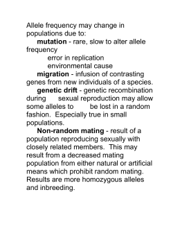 Allele frequency may change in populations due to: