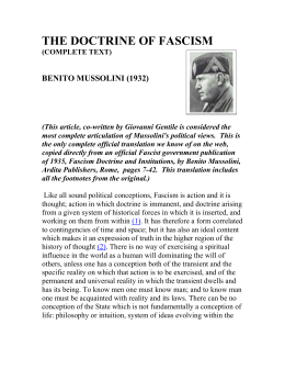 "doctrine of fascism Benito mussolini (1883-1945) the leader (il duce) of fascist italy from 1922 to 1945 excerpts from the entry ""the doctrine of fascism"" which appeared in the italian encyclopedia (enciclopedia italiana) of 1932 as written by benito mussolini, but was written with the assistance of fascist philosopher giovanni gentile."