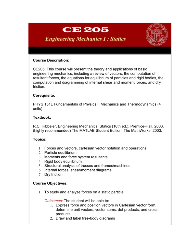 Course Description: CE205: This course will present the