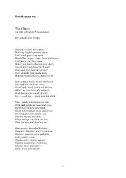 Read the poem out. The Chaos An Ode to English Pronunciation By