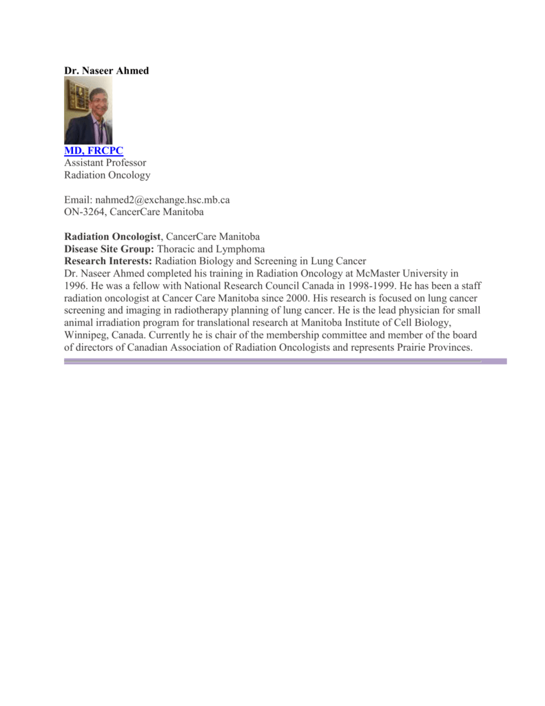 Dr  Naseer Ahmed MD, FRCPC Assistant Professor Radiation