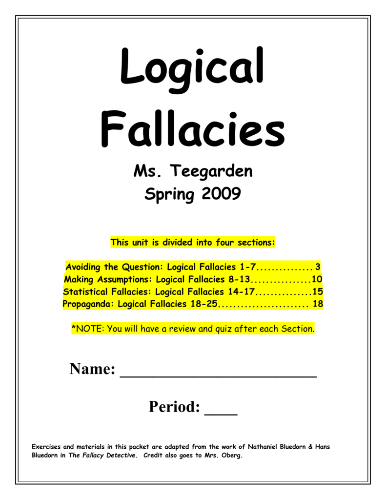 logic fallacies essay Read a previous essay or an essay rough draft and find examples of logical fallacies find 5 examples of logical fallacies in advertising, a political speech, sign, or tv show identify the type of fallacy.