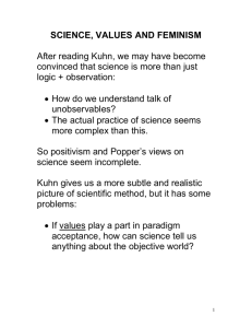 SCIENCE, VALUES AND FEMINISM After reading Kuhn, we may