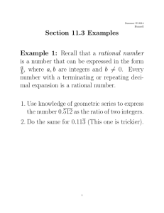 Section 11.3 Examples Example 1: Recall that a rational number is a