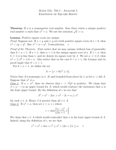Math 554- 703 I - Analysis I Existence of Square Roots Theorem. If a
