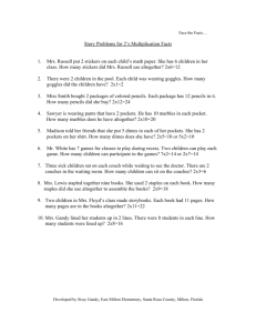 Story Problems for 2`s Multiplication Facts 1. Mrs. Russell put 2