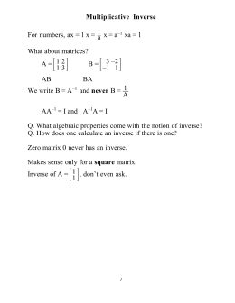 Multiplicative Inverse For numbers, ax = 1 x =1 a  x=a –1 xa = 1 What