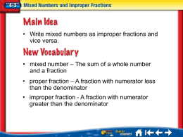 • mixed number – The sum of a whole number and a fraction