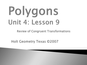 Unit 4 Lesson 9 Review Congruent Transformations REVISED