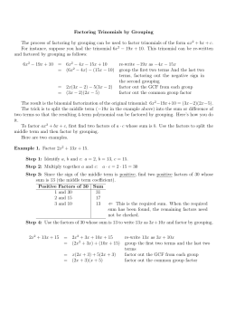 Factoring Trinomials by Grouping The process of factoring by