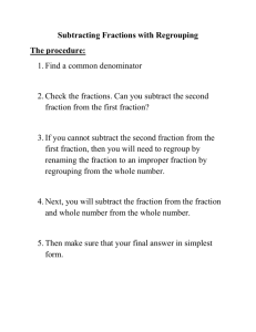 Subtracting Fractions with Regrouping The procedure: 1. Find a