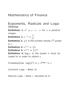 Mathematics of Finance Exponents, Radicals and Loga