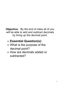• Essential Question(s): • What is the purpose of the decimal point