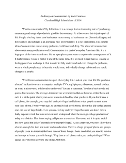 consumerism essay Essays related to consumerism 1 our consumer society the rise of the consumer culture is a phenomenon characterizing the 20th and 21st centuries, where the.