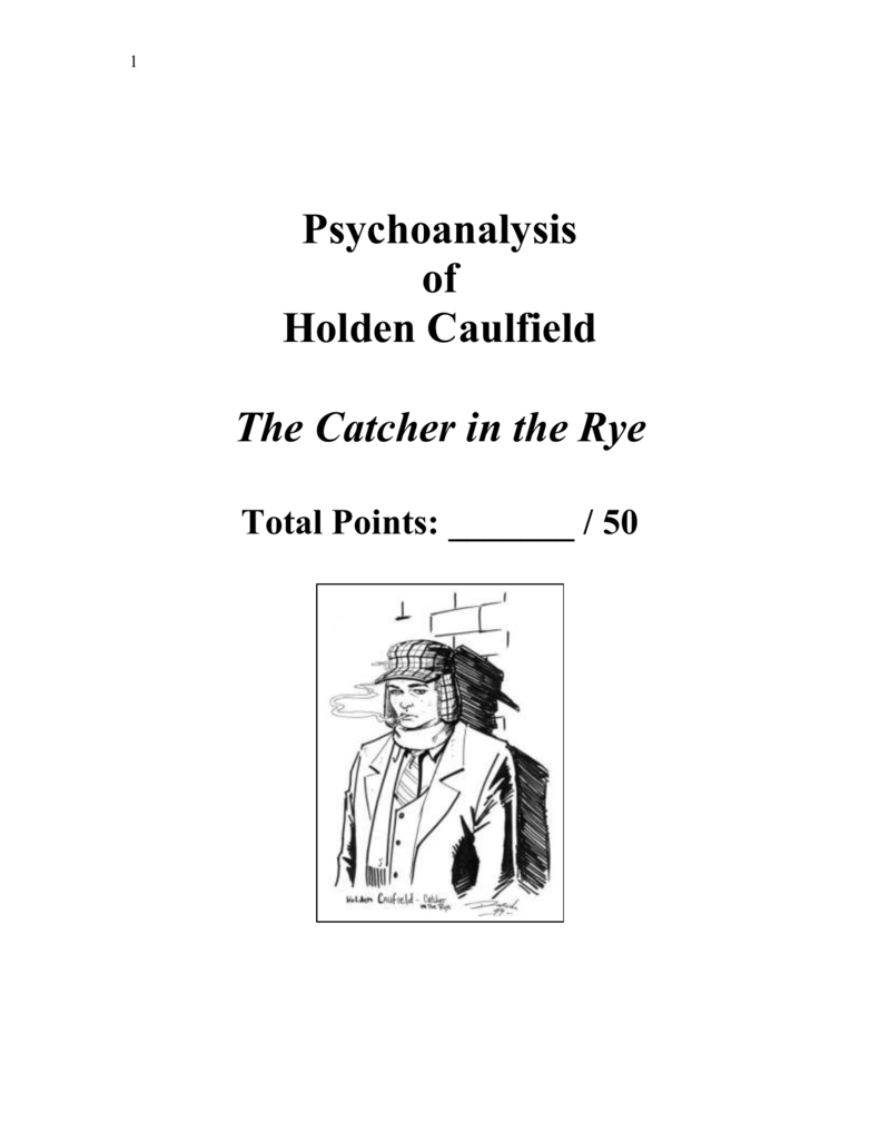 1 Psychoanalysis Of Holden Caulfield The Catcher In The Rye Total