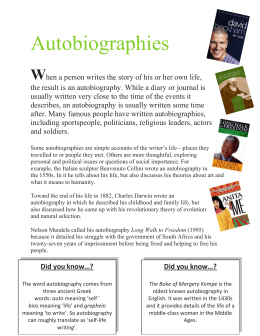 Autobiographies When a person writes the story of his or her own
