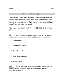 Name: Date: The Color of Water Study Guide You will receive 5