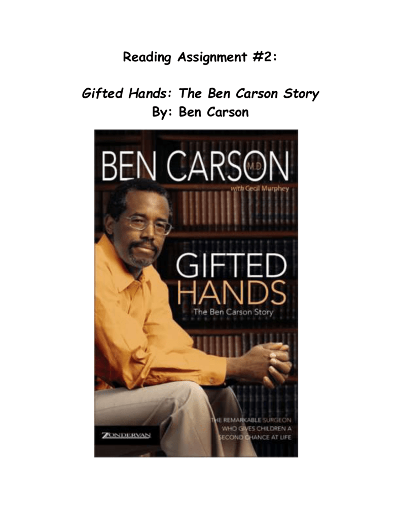 essay on the movie gifted hands Ben carson: the man with gifted hands it was the year 1959 in the outskirts of detroit, and a small, skinny african-american boy of 8 years old named ben carson sat in shock at what he had heard.