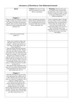 huck finn dialectical journal The adventures of huck finn and jim are more than just time spent on the mississippi river rather, it is an avenue  your dialectical journal entries should focus on at least one of the following topics, as they are avenues  use your journal to incorporate.