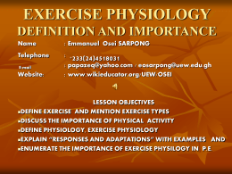 EXERCISE PHYSIOLOGY DEFINITION, SCOPE AND IMPORTANCE