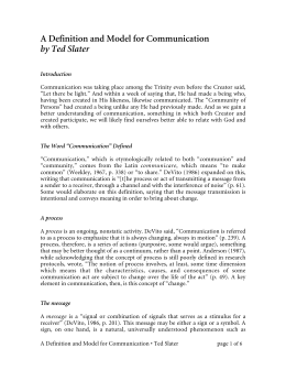 a definition and model for communication by ted slater Innovation communication emerges as a new cross-functional management function in corporate communication from a strategic management perspective due to dynamics in communication and innovation caused by changing environments in the open innovation economy and digital information age.