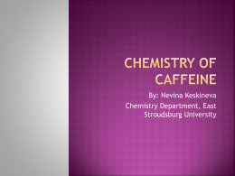 Chemistry of Caffeine - East Stroudsburg University