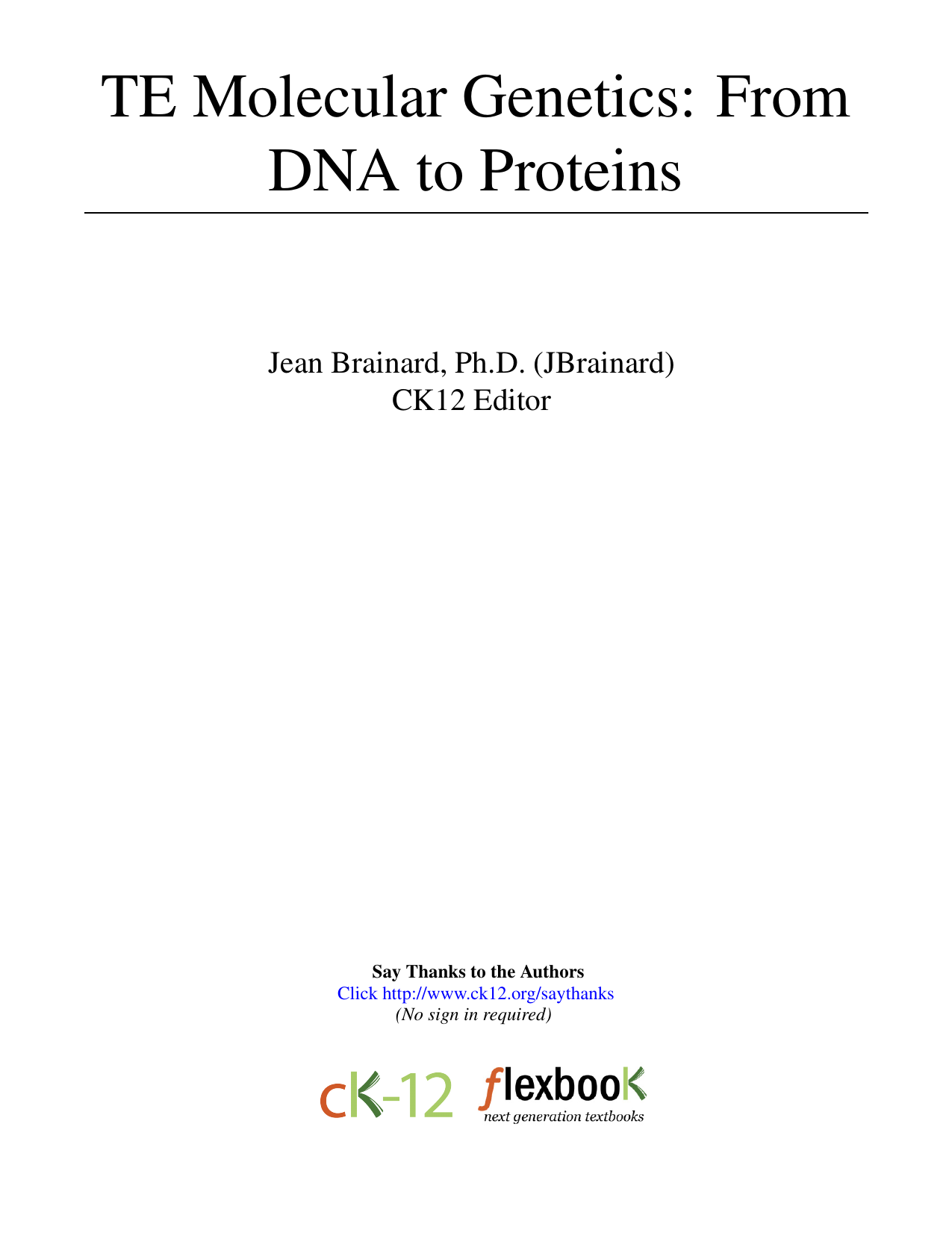 TE Molecular Genetics: From DNA to Proteins