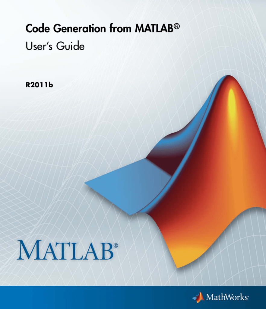 Code Generation from MATLAB User's Guide