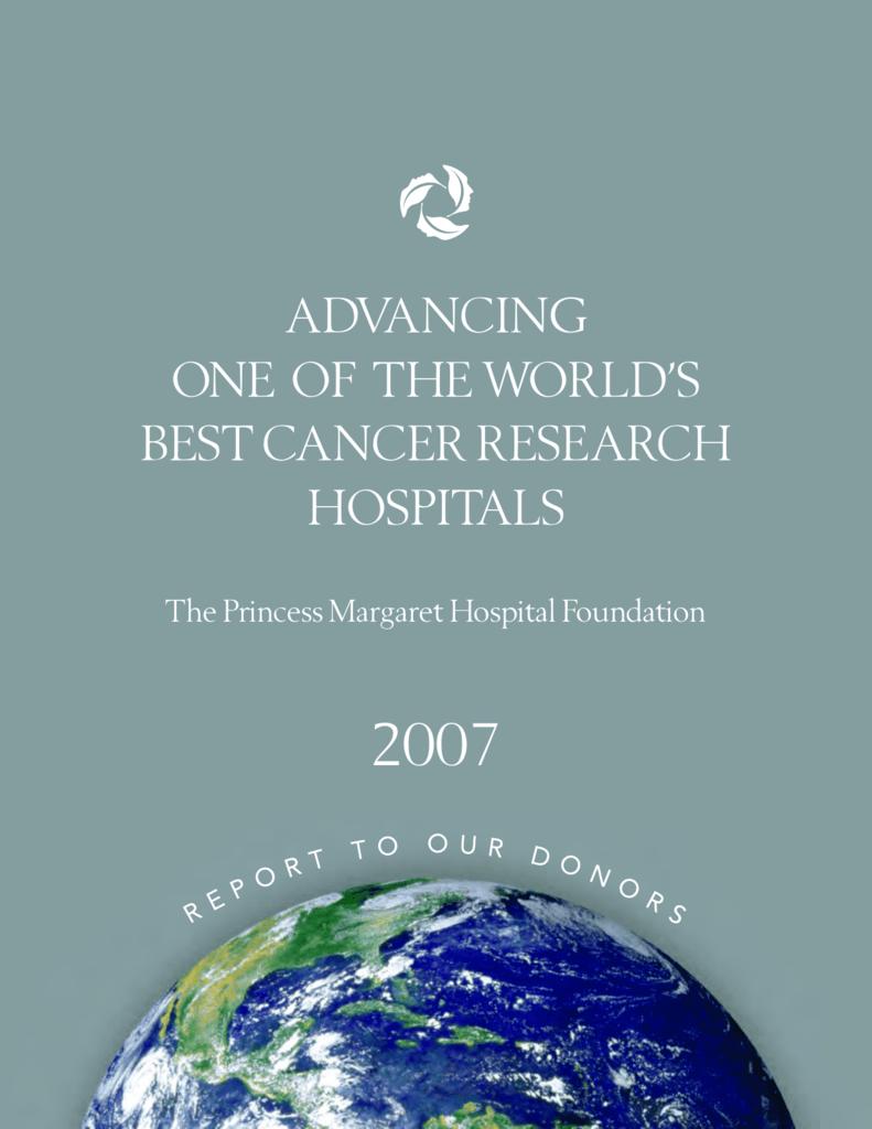 Annual Report 2007 - The Princess Margaret Hospital Foundation