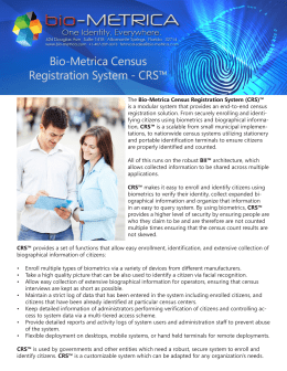 The Bio-Metrica Census Registration System (CRS)™ is a modular