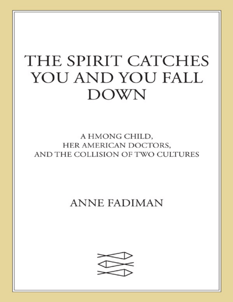 a literary analysis of the spirit catches you and you fall down by anne fadiman