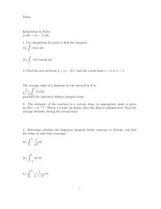 Name Integration by Parts ∫ udv = uv − ∫ vdu 1. Use integration by