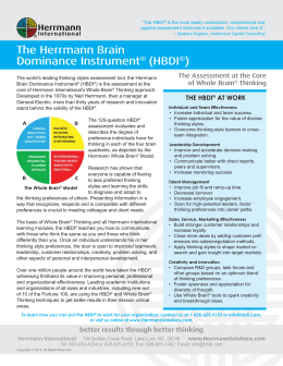 herrmann brain dominance instrument Herrmann brain dominance instrument® (hbdi) the foundation for thinking agility™, cognitive diversity, and innovative thinking the hbdi® is a powerful psychometric assessment that defines and describes the degree to which we think in the four quadrants of the whole brain® model.