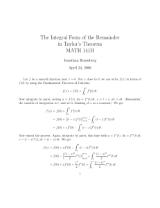 The Integral Form of the Remainder in Taylor's Theorem MATH 141H