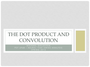 THE DOT PRODUCT AND CONVOLUTION