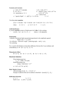Formulae and Constants: e = 1.60 x 10-19 Coulombs 1 eV
