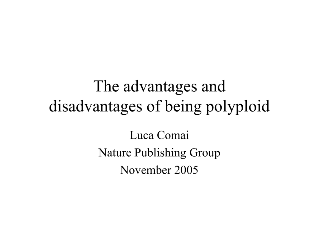 the advantages and disadvantages of being polyploid