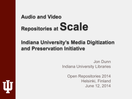 Audio and Video Repositories at Scale Indiana University's Media