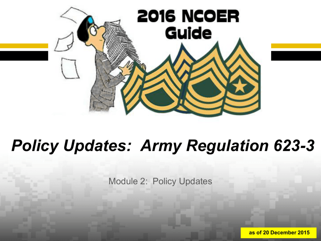 Policy Updates: Army Regulation 623-3