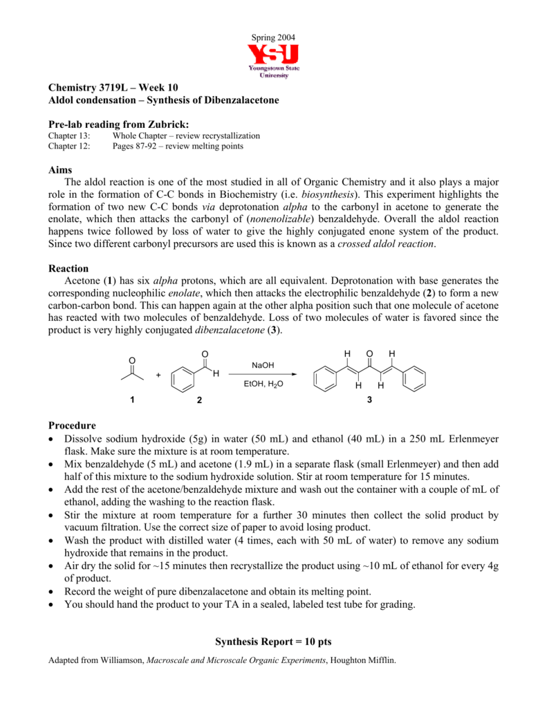 synthesis of dibenzalacetone by the aldol condensation Experiment synthesis of dibenzalacetone by aldol condensation 19 py the aldol condensation is a reaction between two aldehydes or ketones, catalyzed by a base or acid, generating a molecule having both alcohol and aldehyde functional groups.