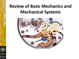Review of Basic Mechanics and Mechanical Systems