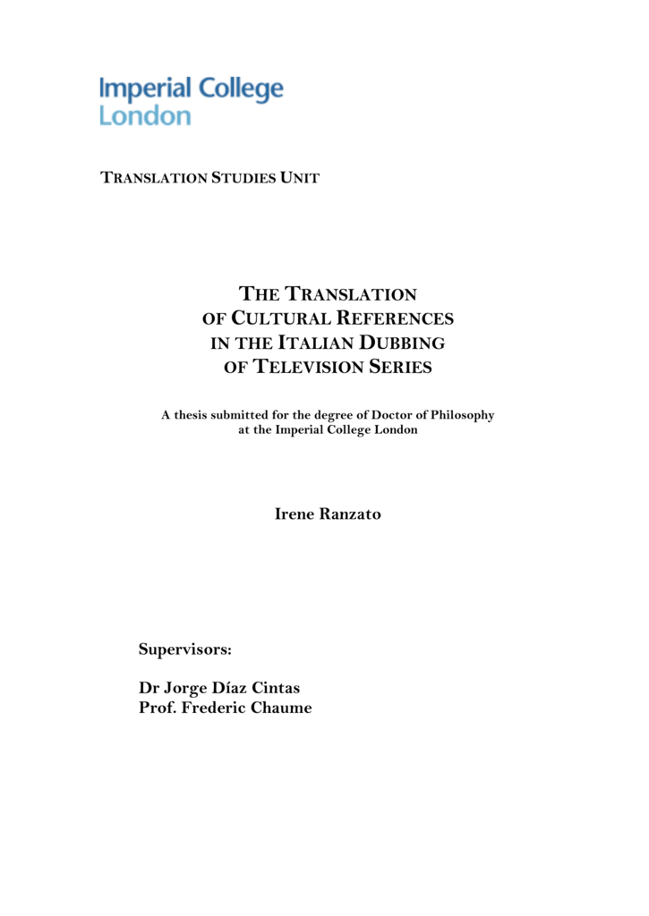 a17b647e0dfd0 TRANSLATION STUDIES UNIT THE TRANSLATION OF CULTURAL REFERENCES IN THE  ITALIAN DUBBING OF TELEVISION SERIES A thesis submitted for the degree of  Doctor of ...