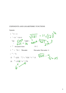 EXPONENTS AND LOGARITHMIC FUNCTIONS Exponents 6 √625