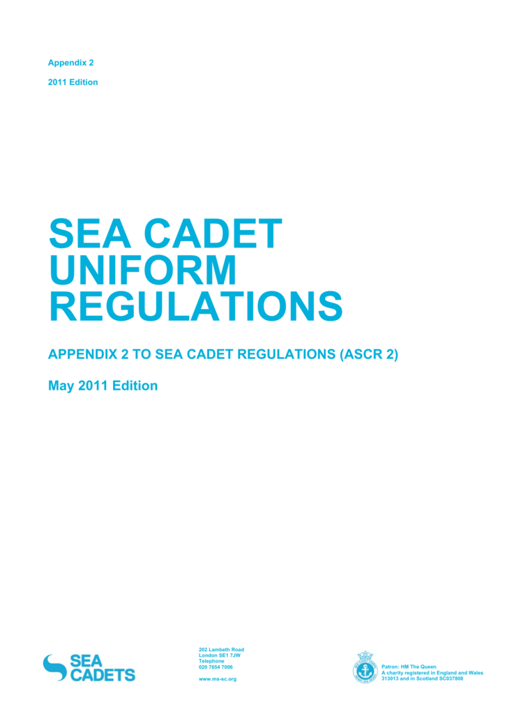 c422d5f13d3 Appendix 2 2011 Edition SEA CADET UNIFORM REGULATIONS APPENDIX 2 TO SEA  CADET REGULATIONS (ASCR 2) May 2011 Edition 202 Lambeth Road London SE1 7JW  ...