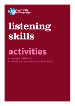 • Activity 1: LISTENING • Activity 2: ACTIVE LISTENING ROLE PLAY