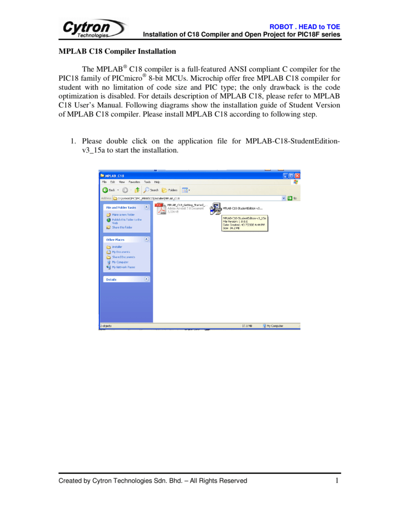 1 MPLAB C18 Compiler Installation The MPLAB C18 compiler is a